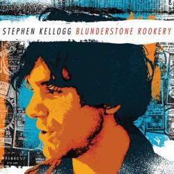 Stephen Kellogg - Blunderstone Rookery - CD DIGISLEEVE