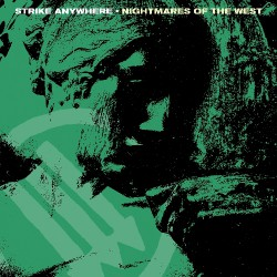 Strike Anywhere - Nightmares Of The West - LP