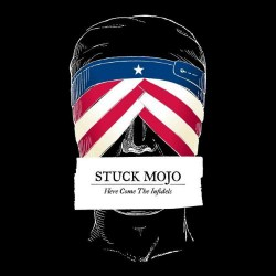 Stuck Mojo - Here Come The Infidels - CD