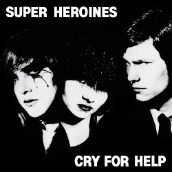Super Heroines - Cry For Help - LP