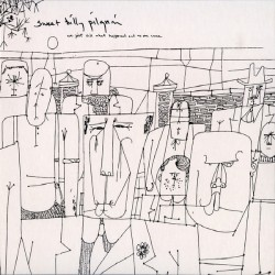 Sweet Billy Pilgrim - We Just Did What Happened And No One Came - LP