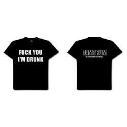 Tamtrum - Fuck You I'm Drunk - T-shirt (Men)
