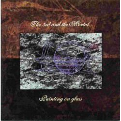 The 3rd And The Mortal - Painting On Glass - DOUBLE LP Gatefold