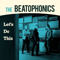 The Beatophonics - Let's Do This - CD