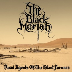 The Black Moriah - Road Agents Of The Blast Furnace - DOUBLE LP Gatefold