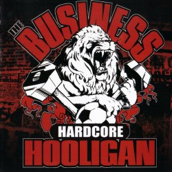 The Business - Hardcore Hooligan - CD