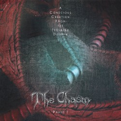 The Chasm - A Conscious Creation From The Isolated Domain - Phase I - CD