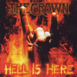 The Crown - Hell Is Here - LP COLOURED