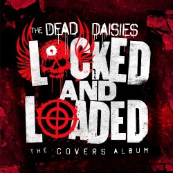 The Dead Daisies - Locked And Loaded - CD DIGIPAK