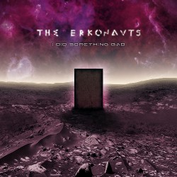 The Erkonauts - I Did Something Bad - CD DIGIPAK
