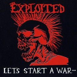 The Exploited - Let's Start A War - LP