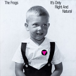 The Frogs - It's Only Right And Natural - LP