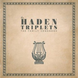 The Haden Triplets - Family Songbook - CD DIGISLEEVE