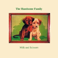The Handsome Family - Milk And Scissors - CD DIGISLEEVE