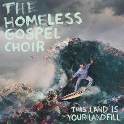The Homeless Gospel Choir - This Land Is Your Landfill - CD DIGISLEEVE
