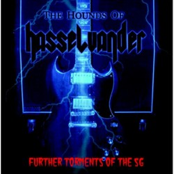The Hounds Of Hasselvander - Further Torments Of The SG - LP