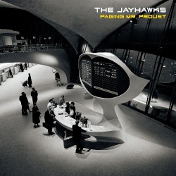 The Jayhawks - Paging Mr. Proust - CD DIGISLEEVE