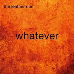 The Leather Nun - Whatever - CD