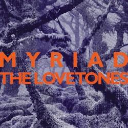 The Lovetones - Myriad - CD DIGIPAK