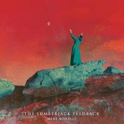 The Lumberjack Feedback - Mere Mortals - CD DIGIPAK
