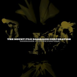 The Mount Fuji Doomjazz Corporation - Doomjazz Future Corpses! - CD DIGIPAK
