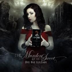 The Murder Of My Sweet - Bye Bye Lullaby - CD DIGIPAK
