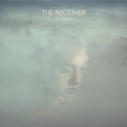 The Receiver - All Burn - CD DIGIPAK