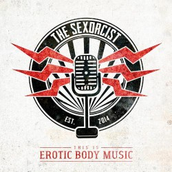 The Sexorcist - This Is Erotic Body Music - CD SUPER JEWEL