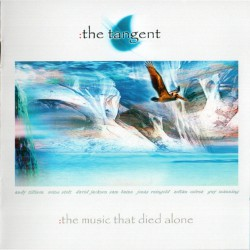The Tangent - The Music That Died Alone - CD