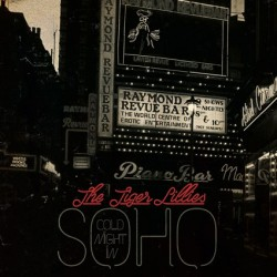 The Tiger Lillies - Cold Night In Soho - LP