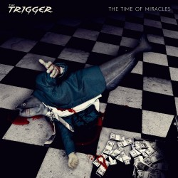 The Trigger - The Time Of Miracles - CD DIGIPAK