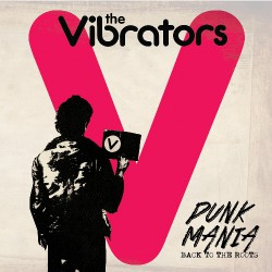 The Vibrators - Punk Mania - Back To The Roots - LP