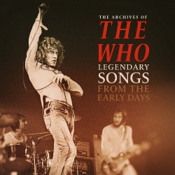 The Who - The Archives Of / Legendary Songs From The Early Days - LP COLOURED