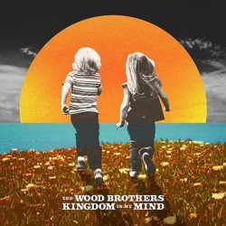 The Wood Brothers - Kingdom In My Mind - CD DIGISLEEVE