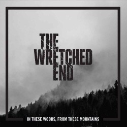 The Wretched End - In These Woods, From These Mountains - CD