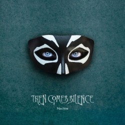 Then Comes Silence - Machine - CD DIGIPAK
