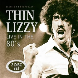 """Thin Lizzy - Live In The 80's"""" - DOUBLE CD"""