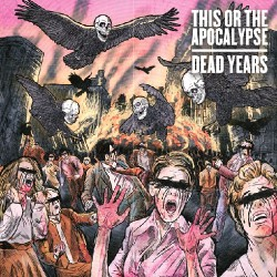 This Or The Apocalypse - Dead Years - CD