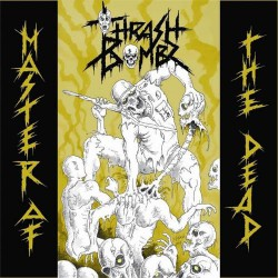 Thrash Bombz - Master Of The Dead - CD
