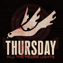 Thursday - Kill The House Lights - CD + DVD
