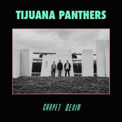 Tijuana Panthers - Carpet Denim - CD DIGIPAK