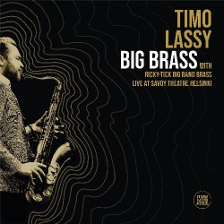 Timo Lassy And Ricky Tick Big Band Brass - Big Brass Live At Savoy Theatre Helsinki - DOUBLE LP Gatefold