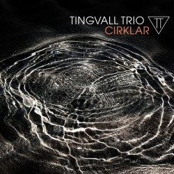 Tingvall Trio - Cirklar - CD DIGIPAK