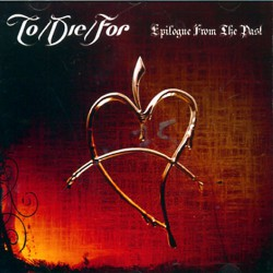 To Die For - Epilogue From The Past - CD