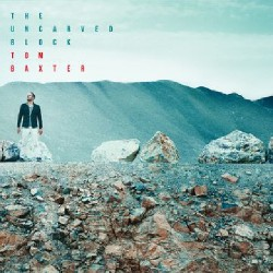 Tom Baxter - The Uncarved Block - CD DIGIPAK