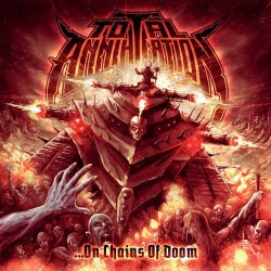Total Annihilation - …On Chains Of Doom - LP