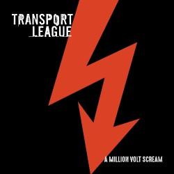 Transport League - A Million Volt Scream - LP Gatefold Coloured