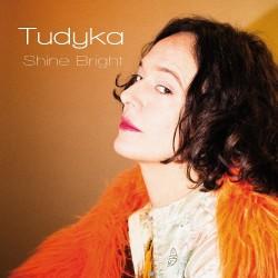 Tudyka - Shine Bright - CD DIGISLEEVE