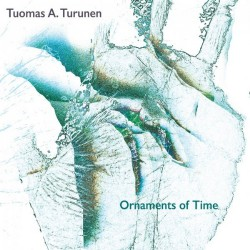 Tuomas A. Turunen - Ornaments Of Time - CD DIGIPAK