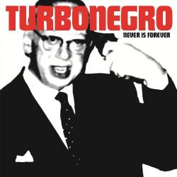 Turbonegro - Never Is Forever - CD